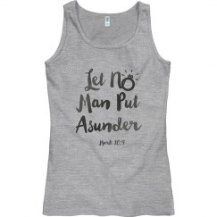 Let No Man Put Asunder Scripture Dark Gray Words Tank