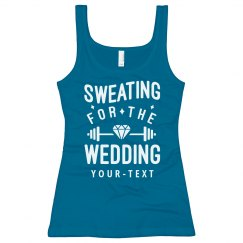 Sweating for the Wedding Custom Tank