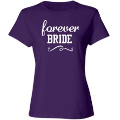 Forever Bride Tshirt