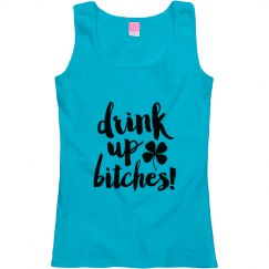 Drink Up Bitches Tshirt