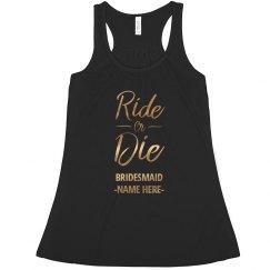 Bridesmaid Ride Or Die