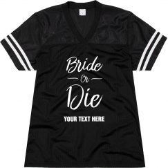 Team Bride Or Die