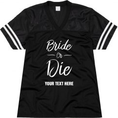 Team Bride Or Die