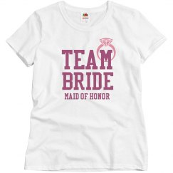 Team Bride for the Maid of Honor