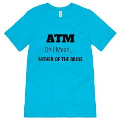 ATM Father of the Bride