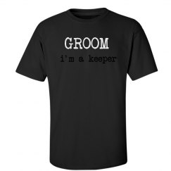 I'm A Keeper Groom Tee