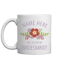 Custom Will You Be My Bridesmaid?