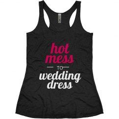 Hot Mess to Wedding Dress