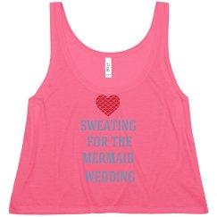 Sweating for Mermaid Wedding