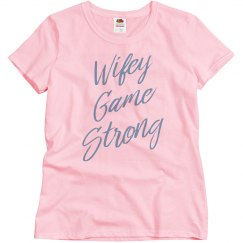 Women's Wifey Game Strong T-shirt