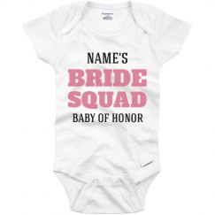 Bride Squad Baby Of Honor