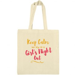 Keep Calm We are on Girls Night Out Bachelorette Tote