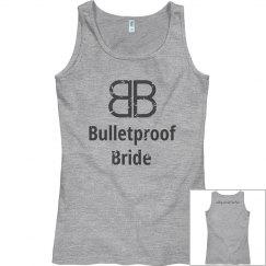 Bulletproof Bride Nothing Can Stop True Love Grey Ta