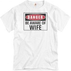 Danger be aware of wife