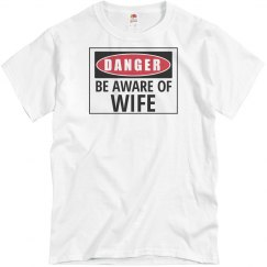 Danger be aware of wife