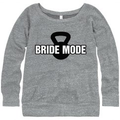 Bride Mode Sweatshirt