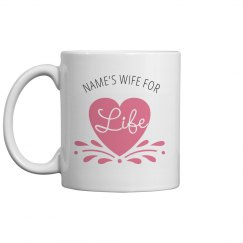 Custom Wife for Life Mug