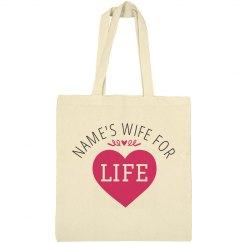 Custom Wife For Life Bag