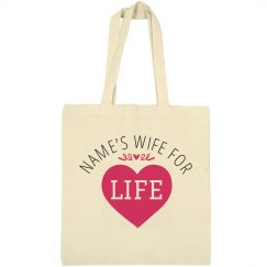Custom Wife For Life Bag