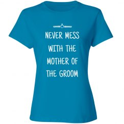 Never Mess With The Groom's Mother