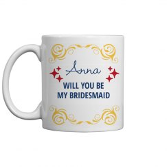 Will You Be My Bridesmaid Proposal Mugs