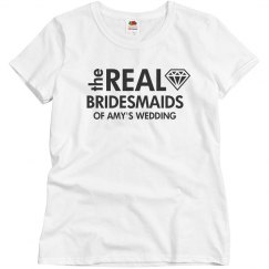 Custom The Real Bridesmaids