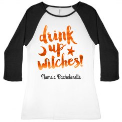 Drink Up Witches Custom Bachelorette