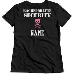 Custom Bachelorette Security