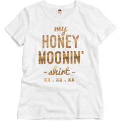 Honeymoonin' Shirt Custom Gold Metallic