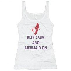 Keep Calm and Mermaid On