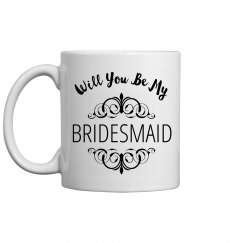 Be A Bridesmaid Gift