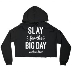 Slay for the Big Day Gym Crop