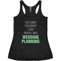 Funny Wedding Planning Tank