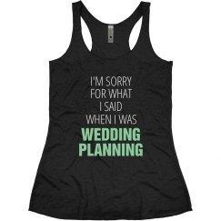 Funny Wedding Planning Tank