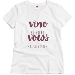 Vino Before Vows Bachelorette Tees