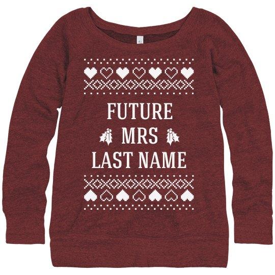 future mrs custom christmas sweater - Custom Christmas Sweater