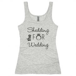 Shedding for Wedding Tank