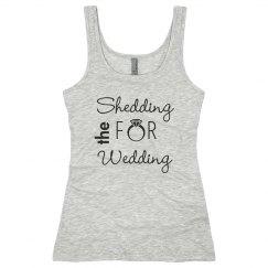 Shedding for Wedding Tank