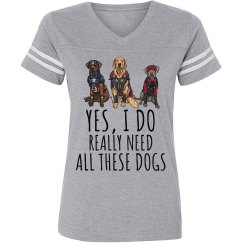 Yes I do...really need all these dogs