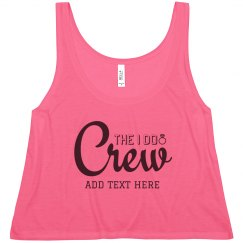 The I Do Crew Bachelorette Crop