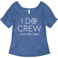 Flowy I Do Crew Bachelorette Tee