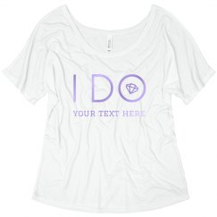 I Do Custom Bachelorette Tee