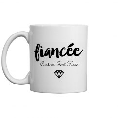 Fiancee  Custom Text Bridal Gift