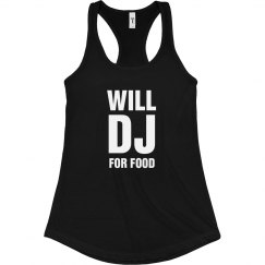 Will DJ For Food Women