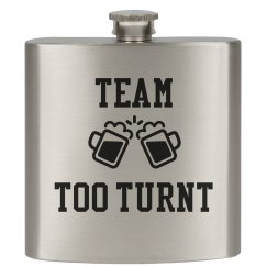 Team Too Turnt Flask