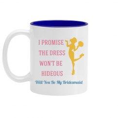 Funny Bridesmaid Mug