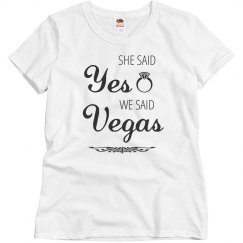 She Said Yes We Said Vegas