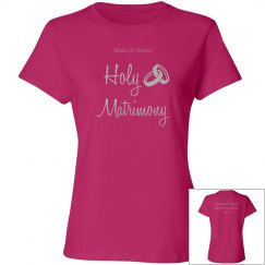 Holy Matrimony Verse Maid of Honor Silver Text T Shirt