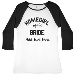 Homegirl of the Bride