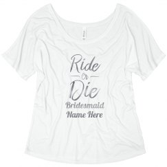 Bridesmaid Bride Or Die Custom Name